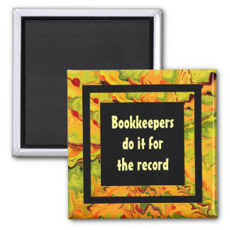 Bookkeepers do it joke 2 inch square magnet