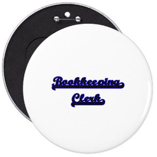 Bookkeeping Clerk Classic Job Design 6 Inch Round Button
