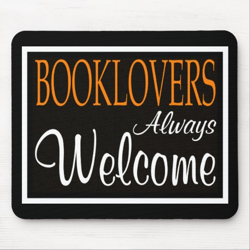 Booklovers always welcome sign mouse mat
