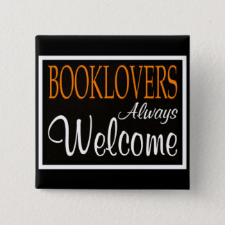 Booklovers always welcome sign pinback button