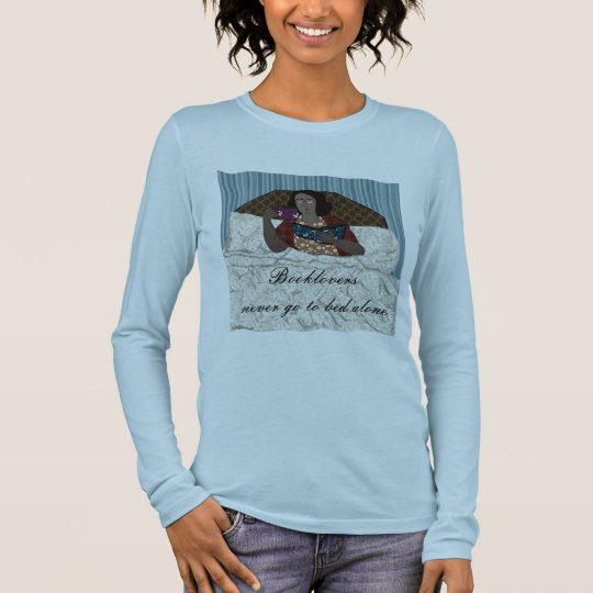 Booklovers never go to bed alone long sleeve T-Shirt