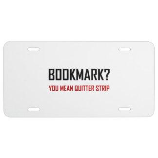 Bookmark Quitter Strip License Plate