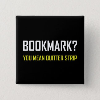 Bookmark Quitter Strip Pinback Button