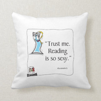 """BookMark Sally 'Trust me. Reading is sexy."""" Pillow"""
