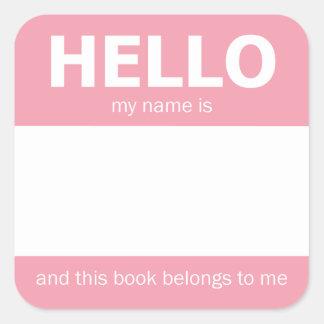 "Bookplate de la insignia conocida del rosa ""hola"" pegatina cuadrada"