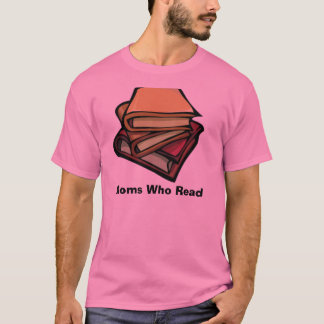 books3_m, Moms Who Read T-Shirt