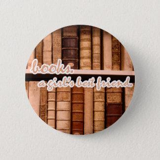 Books - A girl's best friend. Button