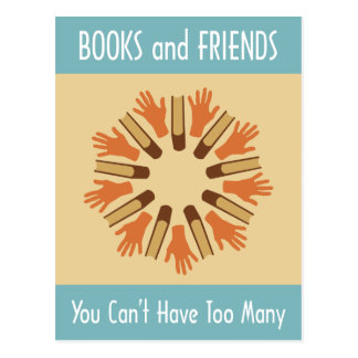 Books and Friends, You Can't Have Too Many Postcard