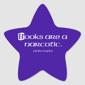 Books Are A Narcotic Star Sticker