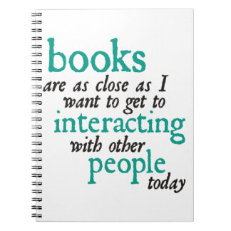 Books are as Close as I Want to get to Interacting