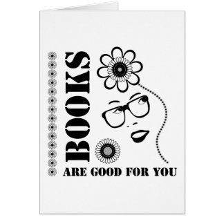Books Are Good For You Card