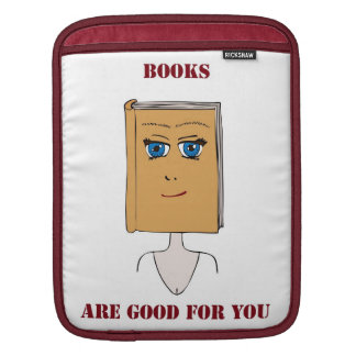 Books Are Good For You iPad Sleeves