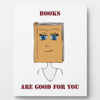 Books Are Good For You Plaque