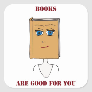 Books Are Good For You Square Sticker