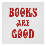 Books are Good - Starting at $11.80 Posters
