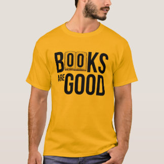Books Are Good T-Shirt