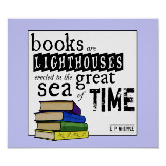 Books are Lighthouses in the Great Sea of Time Poster
