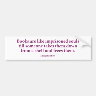 Books Are Like Imprisoned Souls Car Bumper Sticker