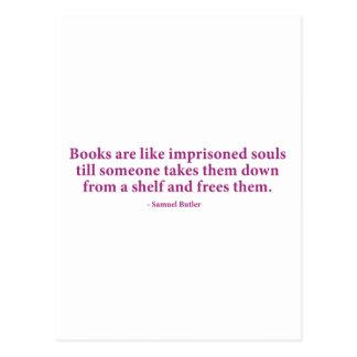 Books Are Like Imprisoned Souls Postcard