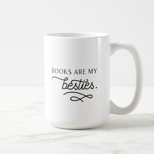 Books are my besties mug