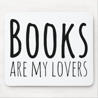 Books are my Lovers Mouse Pad