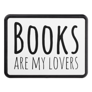 Books are my Lovers Tow Hitch Cover