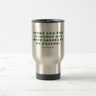 Books Are The Quietest & Most Constant of Friends 15 Oz Stainless Steel Travel Mug