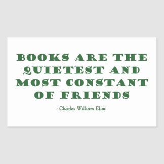 Books Are The Quietest & Most Constant of Friends Rectangular Sticker