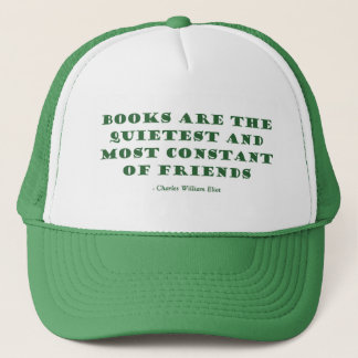 Books Are The Quietest & Most Constant of Friends Trucker Hat