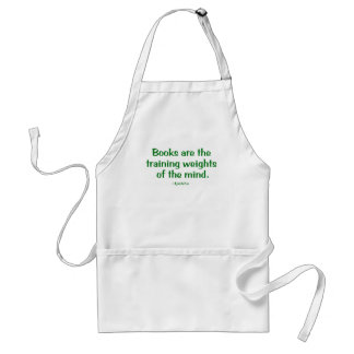 Books Are The Training Weights Of The Mind Adult Apron