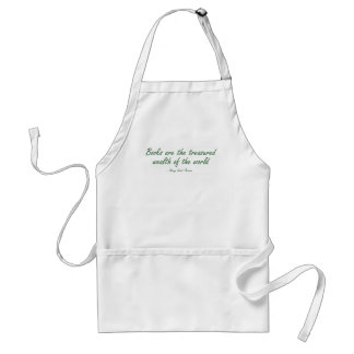 Books Are The Treasured Wealth of The World Adult Apron