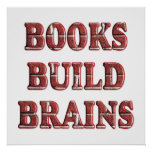 Books Build Brains - Starting at $11.80 Posters