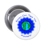 Books Can Take You Buttons, 2 shapes, 6 sizes Pinback Button