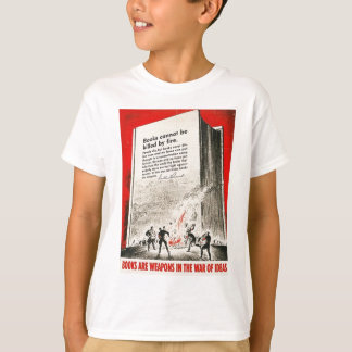 Books Can't Be Killed By Fire T-Shirt