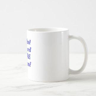 Books I Need MORE Books Classic White Coffee Mug