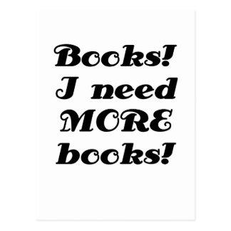 Books I Need MORE Books Postcard
