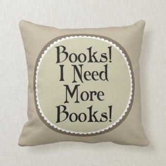 Books I Need More Books Throw Pillow Gift