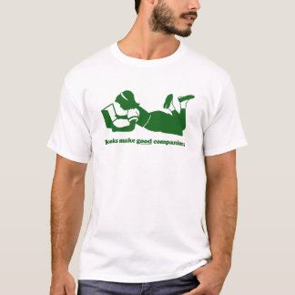 Books make good companions (Green) T-Shirt