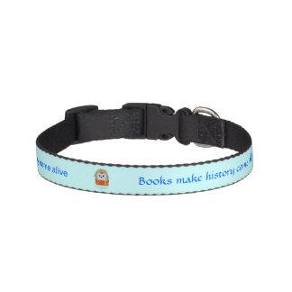 Books Make History Come Alive Dog Collar