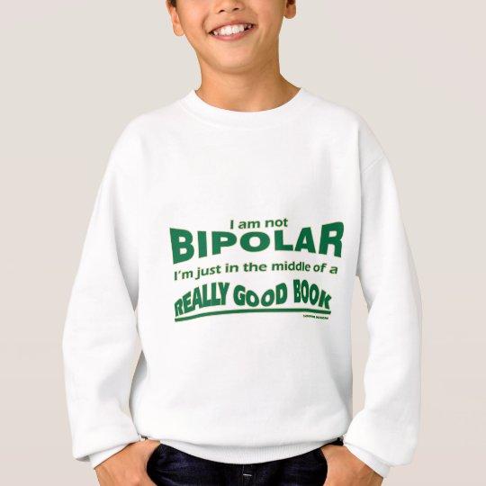 Books Make Me Bipolar Sweatshirt