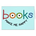 Books Make Me Happy Greeting Card