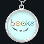 """Books Make Me Happy Silver Plated Necklace<br><div class=""""desc"""">Books Make Me Happy Necklace. Great gift for book lovers,  book worms,  librarians,  educators,  researchers,  writers... </div>"""