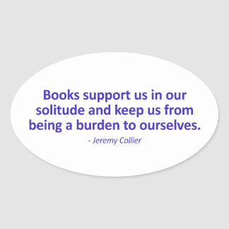 Books Support Us In Our Solitude Oval Sticker