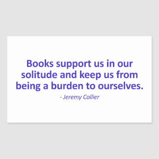 Books Support Us In Our Solitude Rectangular Sticker