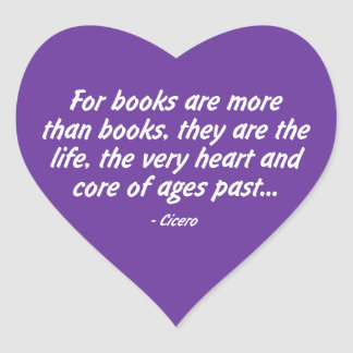 Books: the Very Heart and Core of Ages Past Heart Sticker