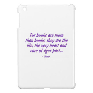 Books: the Very Heart and Core of Ages Past iPad Mini Cover