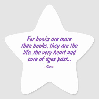 Books: the Very Heart and Core of Ages Past Star Sticker