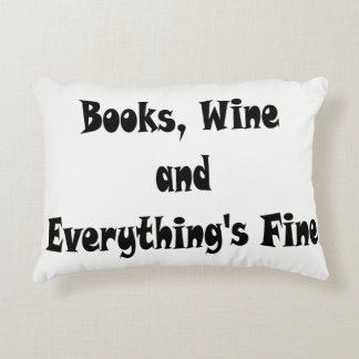 Books, Wine and Everything's Fine Decorative Pillow