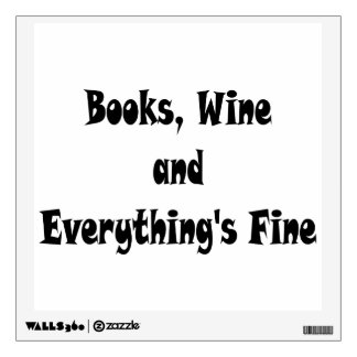 Books Wine Everything's Fine Wall Decal