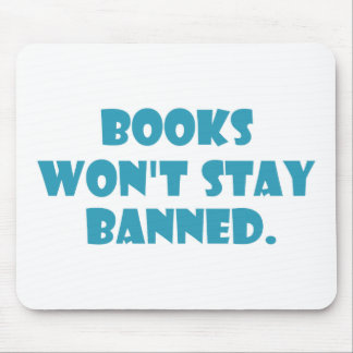 Books Won't Stay Banned Mouse Pad